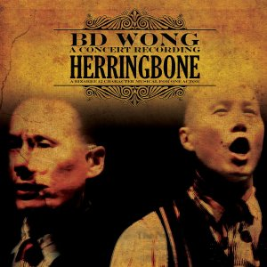 Herringbone CD with Tony Award winner B.D. Wong