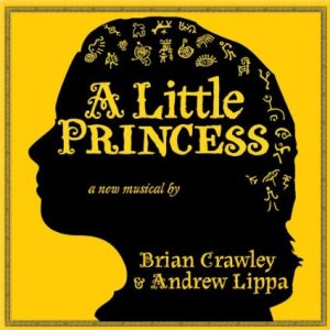 """A Little Princess"" by Andrew Lippa and Brian Crawley"