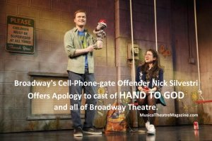 Hand to God's Cell-Phone-gate Offender Nick Silvestri Offers Apology to Entire Broadway Community - www.MusicalTheatreMagazine.com