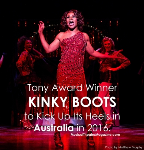 Tony Award Winner Kinky Boots to Open in Australia in 2016 - Musical Theatre Magazine